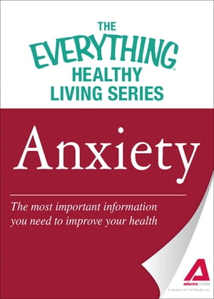 Anxiety The most important information you need to improve your health