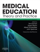 Medical Education: Theory and Practice E-Book by Tim Dornan, PhD DM FRCP MHPE
