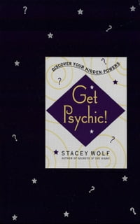 Get Psychic!: Discover Your Hidden Powers