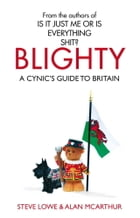 Blighty: The Quest for Britishness, Britain, Britons, Britishness and the British by Steve Lowe