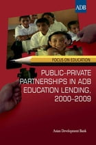 Public-Private Partnerships in ADB Education Lending, 2000-2009