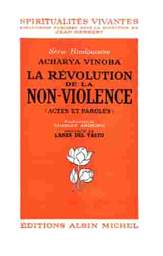 La Révolution de la non-violence: Actes et paroles by Archarya Vinoba