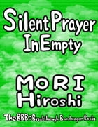 Silent Prayer In Empty by Hiroshi Mori