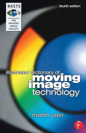 BKSTS Illustrated Dictionary of Moving Image Technology