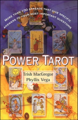 Power Tarot: More Than 100 Spreads That Give Specific Answers to Your Most Important Question by Trish Macgregor