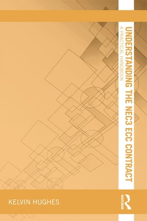 Understanding the NEC3 ECC Contract A Practical Handbook