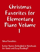 Christmas Favorites for Elementary Piano Volume 1 by Silver Tonalities