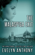 The Malaspiga Exit by Evelyn Anthony