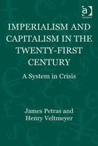 Imperialism and Capitalism in the Twenty-First Century: A System in Crisis