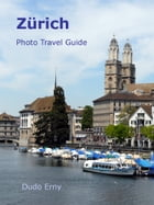 Zürich Photo Travel Guide by Dudo Erny