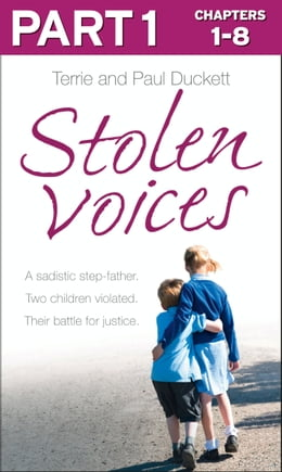 Book Stolen Voices: Part 1 of 3: A sadistic step-father. Two children violated. Their battle for justice. by Terrie Duckett