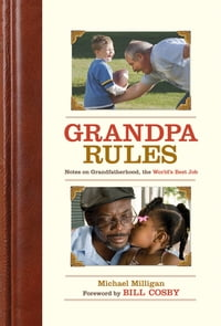 Grandpa Rules: Notes on the World's Greatest Job