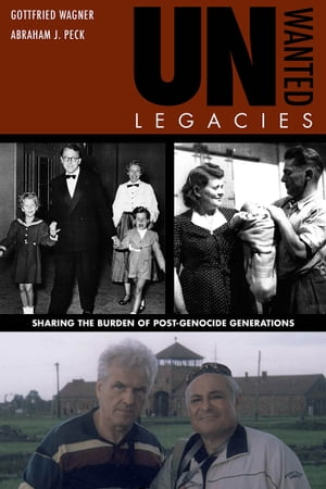 Unwanted Legacies Sharing the Burden of Post-Genocide Generations