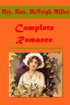 Complete Romance Anthologies by Mrs. Alex. McVeigh Miller