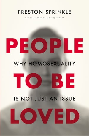People to Be Loved Why Homosexuality Is Not Just an Issue