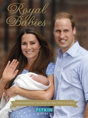 Royal Babies Commemorating the Birth of HRH Prince George