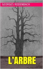 L'Arbre by Georges Rodenbach
