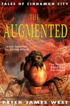 The Augmented: Tales of Cinnamon City, #5