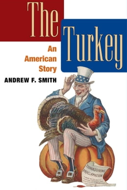 Book The Turkey: An American Story by Andrew F. Smith