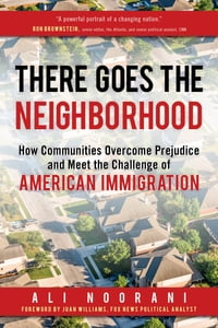 There Goes the Neighborhood: How Communities Overcome Prejudice and Meet the Challenge of American…
