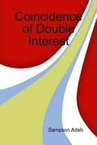 Coincidence of Double Interest by Sampson Adah