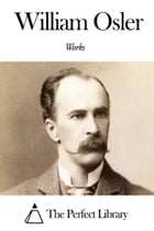 Works of William Osler by William Osler