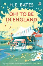 Oh! to be in England: Book 4 by H. E. Bates