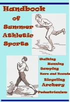 Handbook of Summer Athletic Sports by Fred Whittaker