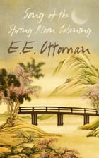 Song of the Spring Moon Waning by E.E. Ottoman
