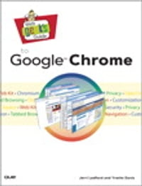 Web Geek's Guide to Google Chrome