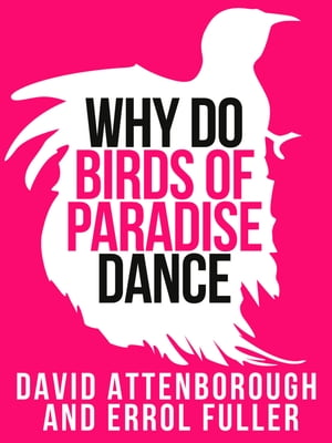 David Attenborough's Why Do Birds of Paradise Dance (Collins Shorts, Book 7) by Sir David Attenborough