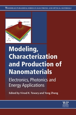 Modeling,  Characterization and Production of Nanomaterials Electronics,  Photonics and Energy Applications
