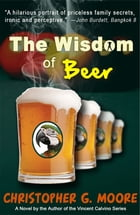 The Wisdom of Beer by Christopher G. Moore