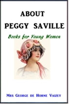 About Peggy Saville by Mrs George de Horne Vaizey