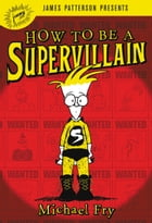 How to Be a Supervillain by Michael Fry