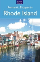 Romantic Escapes in Rhode Island by Robert Foulke, Patricia Foulke