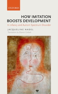How Imitation Boosts Development: In Infancy and Autism Spectrum Disorder