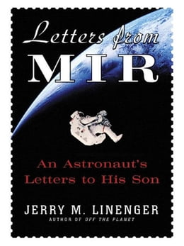 Book Letters from MIR: An Astronausts Letters to His Son by Linenger, Jerry