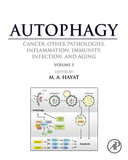 Book Autophagy: Cancer, Other Pathologies, Inflammation, Immunity, Infection, and Aging: Volume 3 - Role… by M. A. Hayat