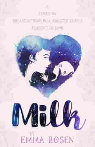 Milk: A Story of Breastfeeding in a Society That's Forgotten How