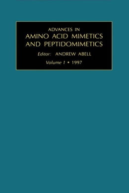 Book Advances in Amino Acid Mimetics and Peptidomimetics by Abell, A.