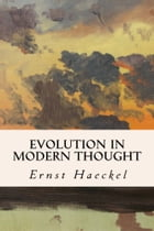 Evolution in Modern Thought by Ernst Haeckel