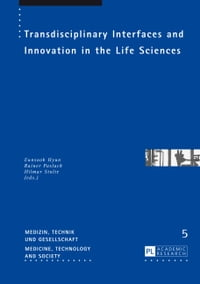 Transdisciplinary Interfaces and Innovation in the Life Sciences