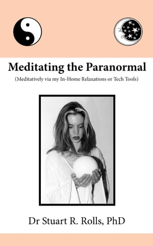 Meditating the Paranormal (Meditatively via my In-Home Relaxationsor Tech Tools)