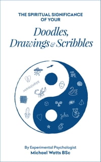 The Spiritual Significance of your Doodles, Drawings & Scribbles By Experimental Psychologist…