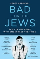 Bad for the Jews by Scott Sherman