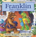 Franklin Has a Sleepover: Read-Aloud Edition by Paulette Bourgeois