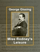Miss Rodney's Leisure by George Gissing
