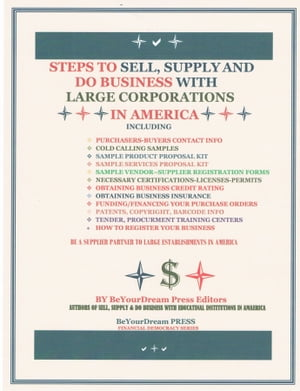 Steps to Sell, Supply and Do Business With large Corporations in America by Obi Orakwue