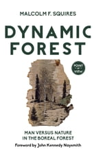 Dynamic Forest: Man Versus Nature in the Boreal Forest